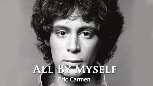 CARMEN, Eric - All By Myself (1975)  (Pop 1960-1979))