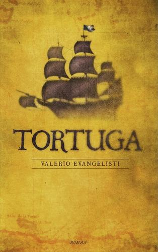 Tortuga de Valerio Evangelisti