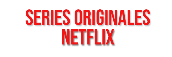 Séries origines Netflix #1