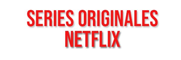 Séries origines Netflix #1