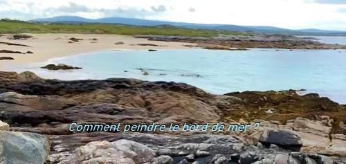 Dessin et peinture - vidéo 2965 : Comment peindre un bord de mer (la peinture de plein air) ? - huile ou acrylique.