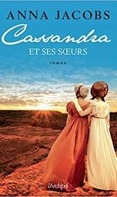 Swan River, tome 2, Cassandra et ses Sœurs ; Anna Jacobs