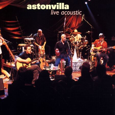 Frenchy But Chic # 134: Astonvilla - Live Acoustic (2001)