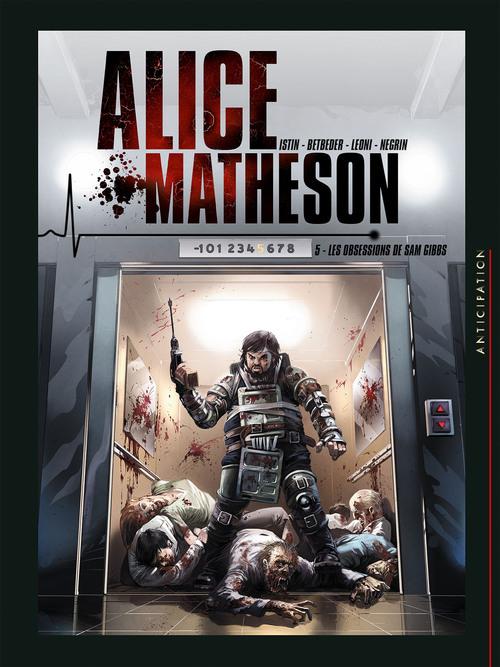Alice Matheson - Tome 05 Les obsessions de Sam Gibbs - Istin & Betbeder & Leoni & Negrin