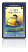 Séquence: La fugue de p'tit Lucas