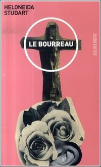 Le Bourreau Heloneida Studart
