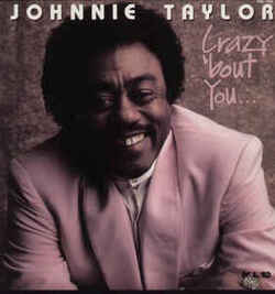 Johnnie Taylor - Crazy 'Bout You - Complete LP