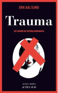 ➤ Les visages de Victoria Bergman (Erik Axl Sund)