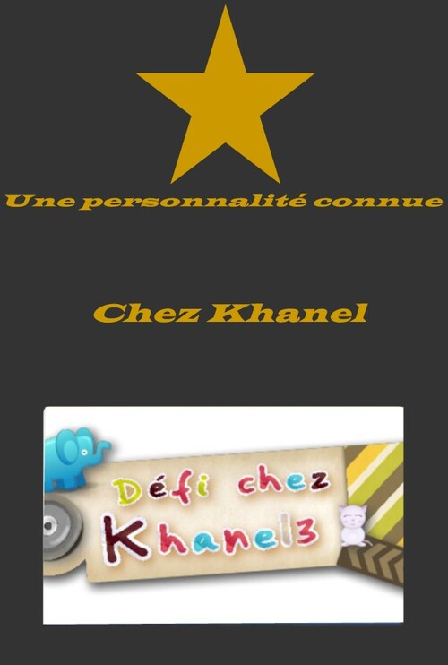 Une personnalité connue pour Khanel
