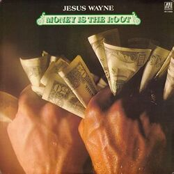 Jesus Wayne - Money Is The Root - Complete LP