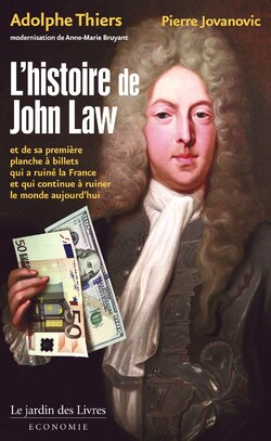 L'histoire de John Law  -  Adolphe Thiers  -  Pierre Jovanovic