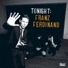 Tonight Franz Ferdinand (2009)