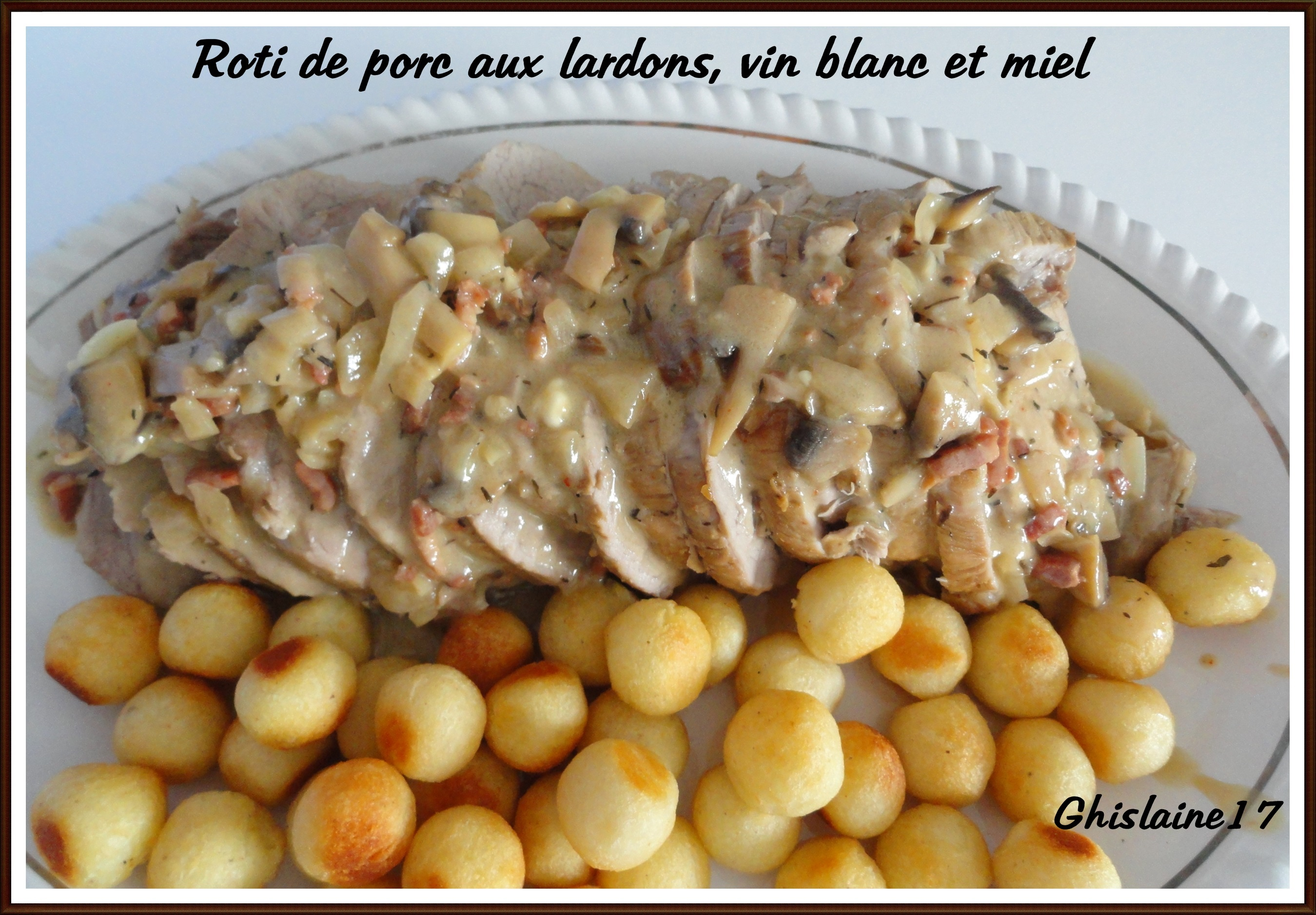Roti De Porc Aux Lardons Vin Blanc Et Miel Ghislaine Cuisine