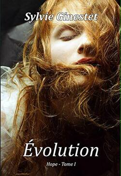 Evolution, tome 1 : HOPE - Sylvie Ginestet