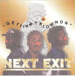"""NEXT EXIT - """"GETTINMYKLOWNON"""" (1996)"""
