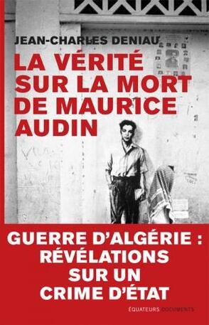 L'assassinat de Maurice Audin, 57 ans de mensonge d'Etat