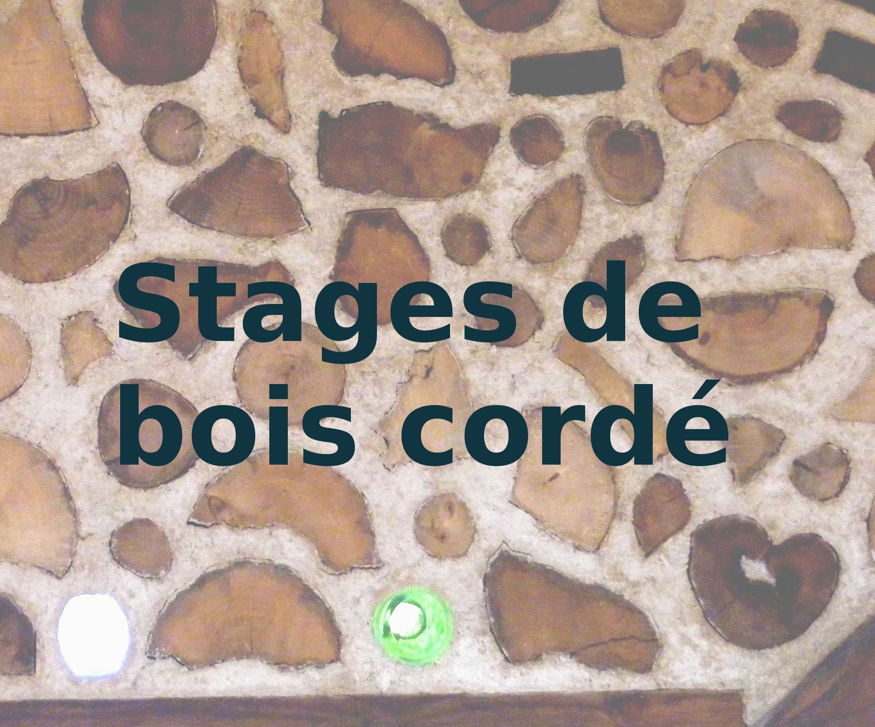 Stages autoconstruction en bois cordé