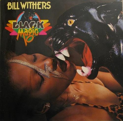 "Bill Withers : Album "" Black Magic "" Sussex Records 201.101 [ GE ]"