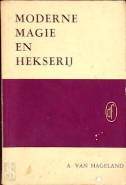 Albert van Hageland - Moderne magie en hekserij (1965)