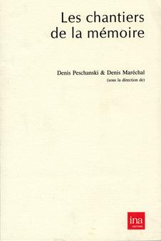 Les chantiers de la mémoire, Denis Peschanski et Denis Maréchal