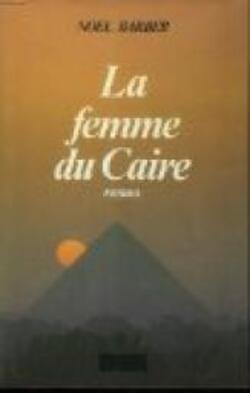 La femme du Caire - Noël Barber