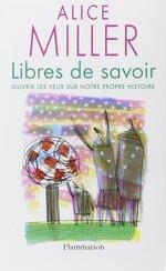 Libres de Savoir - Alice Miller
