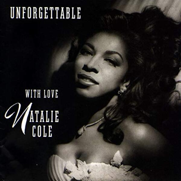COLE, Natalie - Unforgettable, int. Nat Kiing Cole (1991)  (Pop)