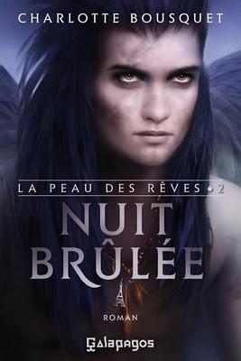 La Peau des Rêves Tome 2 : Nuit Brulée de Charlotte Bousquet
