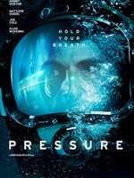 PRESSURE : Dans les profondeurs de l'océan le plus hostile de la Terre, quatre plongeurs sont piégés et vont tout tenter pour survivre....-----...Date de sortie 5 décembre 2016 en DVD (1h 31min) De Ron Scalpello Avec Danny Huston, Matthew Goode, Joe Cole plus Genre Thriller Nationalité Britannique