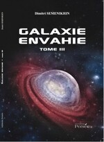 Chronique La Galaxie envahie tome 1 à 3 de Dimitri Semenikhin