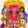 ever-after-high-il-était-une-fois-once-upon-a-time-frenchcover