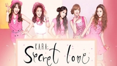 KARA: Secret Love - Version Longue