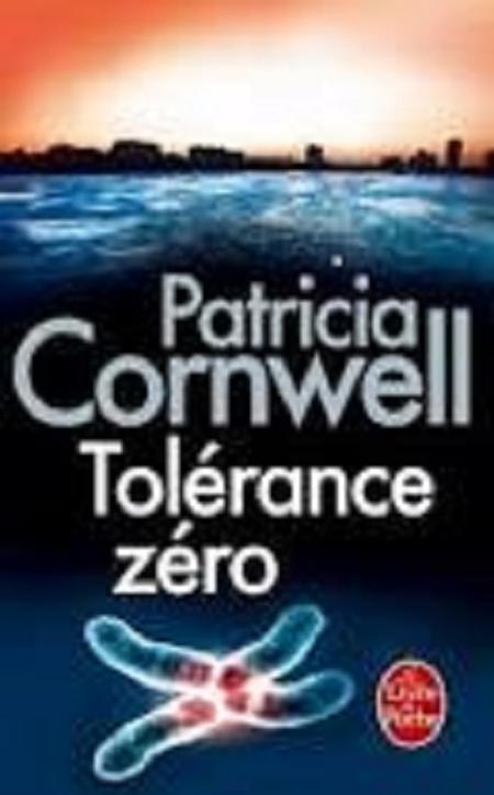 Tolérance zéro de Patricia Cornwell