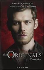 The Originals, tome 1 : l'Ascension de Julie Plec