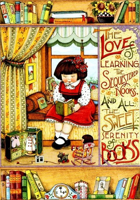 The Love of learning...The sequestered nooks....And all the sweet serenity of Books!: