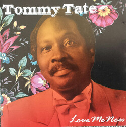 Tommy Tate - Love Me Now - Complete CD