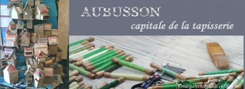 Aubusson  (Creuse) capitale de la tapisserie
