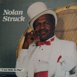 Nolan Struck - I Got Bills To Pay - Complete CD