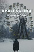 Opalescence - Le secret de Pripyat