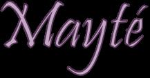 *** Mayté ***
