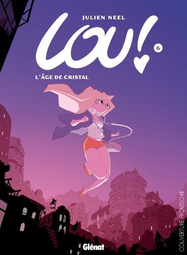 """Lou 7 """" L'âge de Cristal """"(de Julien Neel)"""