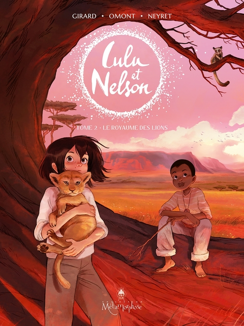 Lulu et Nelson - Tome 02 Le royaume des lions - Girard & Omont & Neyret