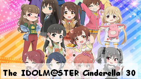 The IDOLM@STER Cinderella Girls Gekijo 30