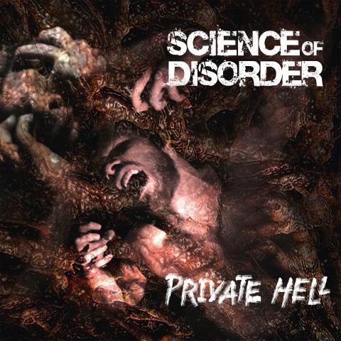 SCIENCE OF DISORDER - Les détails du nouvel album Private Hell