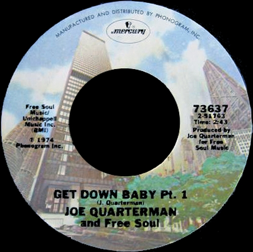 1974 : Joe Quarterman & Free Soul : Single SP Mercury Records 73637 [ US ]