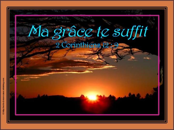 Ma grâce te suffit - 2 Corinthiens 12 : 9