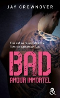 Chronique Bad Amour immortel Jay Crownover
