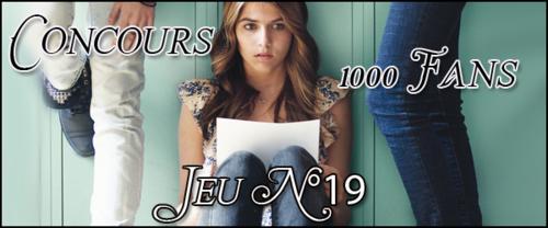 Concours 1000 Fans - Jeu n°19