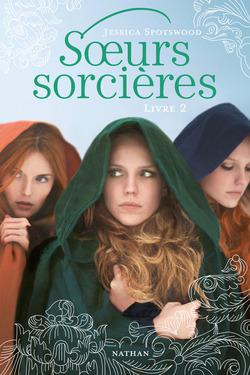 Soeurq sorcières, tome 2 de Jessica Spotswood