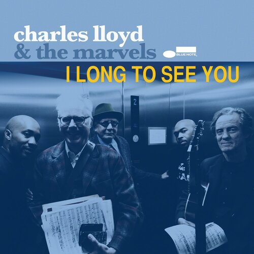 Charles Lloyd & the Marvels - I Long to See You (2016) [Jazz Rock , Instrumental Jazz]